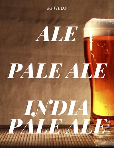 Ale, Pale Ale e India Pale Ale ¿Qué son y qué les diferencian?